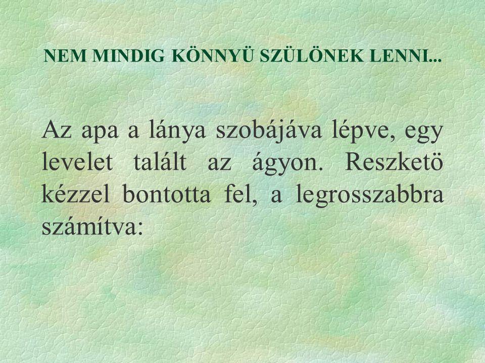 NEM MINDIG KÖNNYÜ SZÜLÖNEK LENNI...
