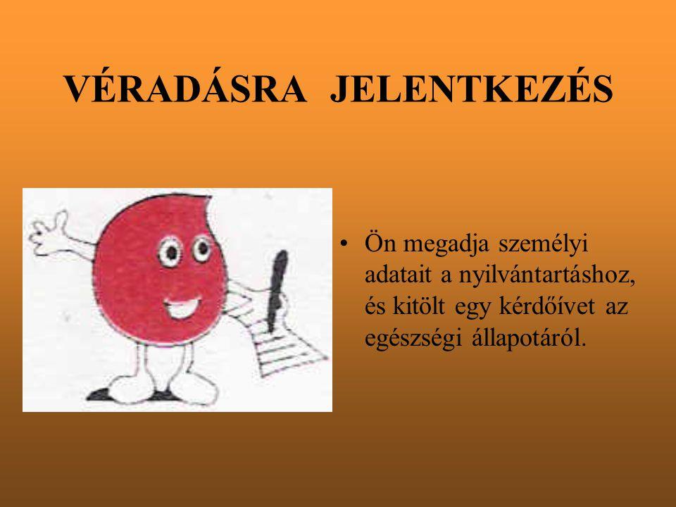 VÉRADÁSRA JELENTKEZÉS