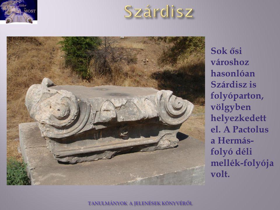 Sok ősi városhoz hasonlóan Szárdisz is folyóparton, völgyben helyezkedett el.