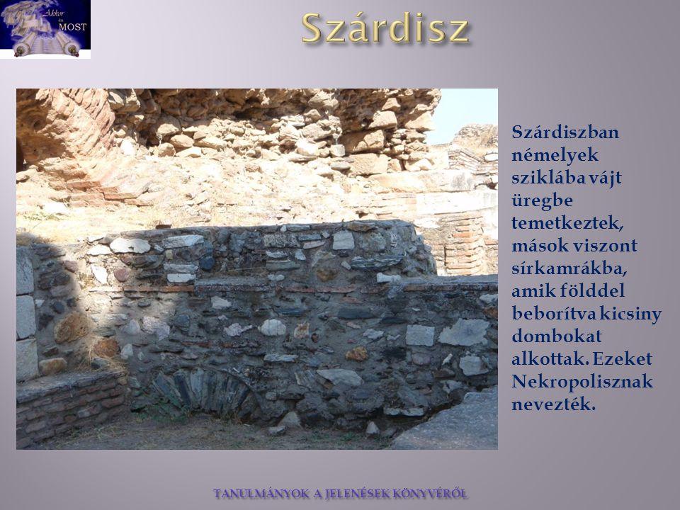 Szárdiszban némelyek sziklába vájt üregbe temetkeztek, mások viszont sírkamrákba,