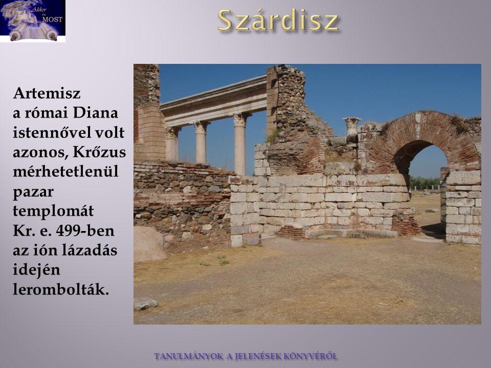 Artemisz a római Diana istennővel volt azonos, Krőzus mérhetetlenül pazar templomát.