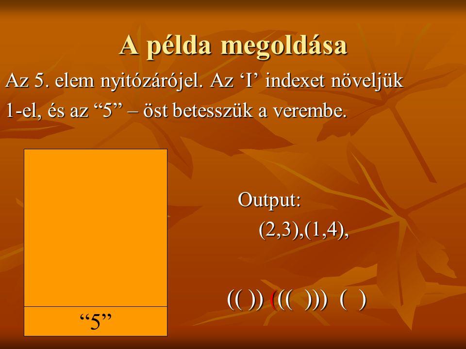 A példa megoldása (( )) ((( ))) ( ) 5