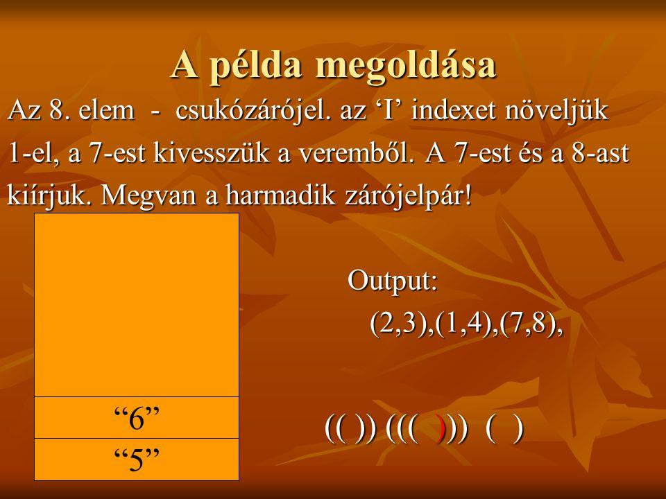 A példa megoldása 6 (( )) ((( ))) ( ) 5