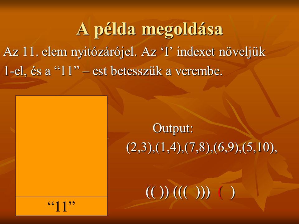 A példa megoldása (( )) ((( ))) ( ) 11