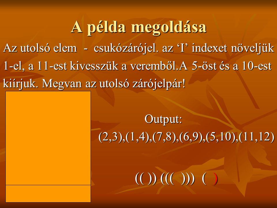 A példa megoldása (( )) ((( ))) ( )