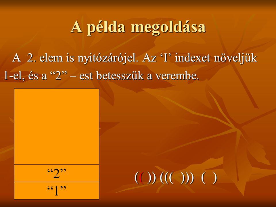 A példa megoldása 2 (( )) ((( ))) ( ) 1