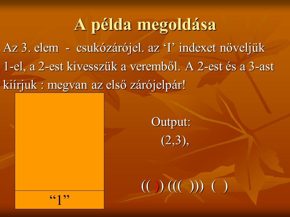 A példa megoldása (( )) ((( ))) ( ) 1