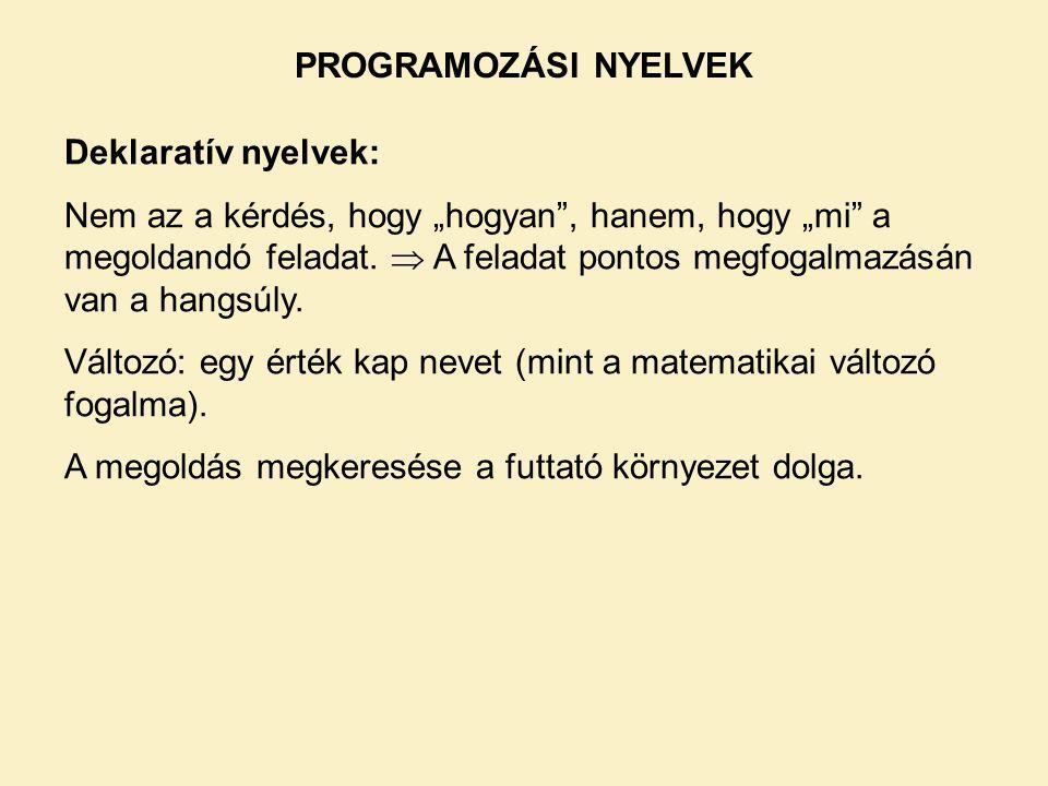 PROGRAMOZÁSI NYELVEK Deklaratív nyelvek: