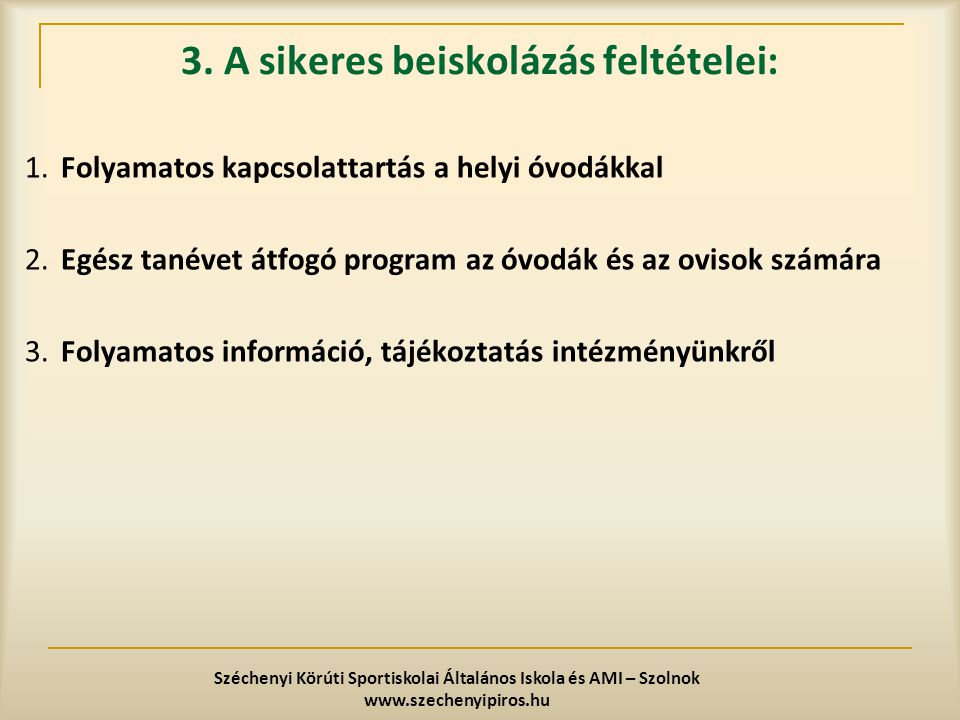 3. A sikeres beiskolázás feltételei: