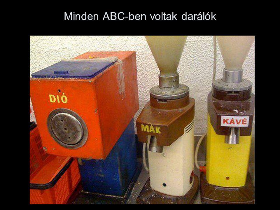 Minden ABC-ben voltak darálók