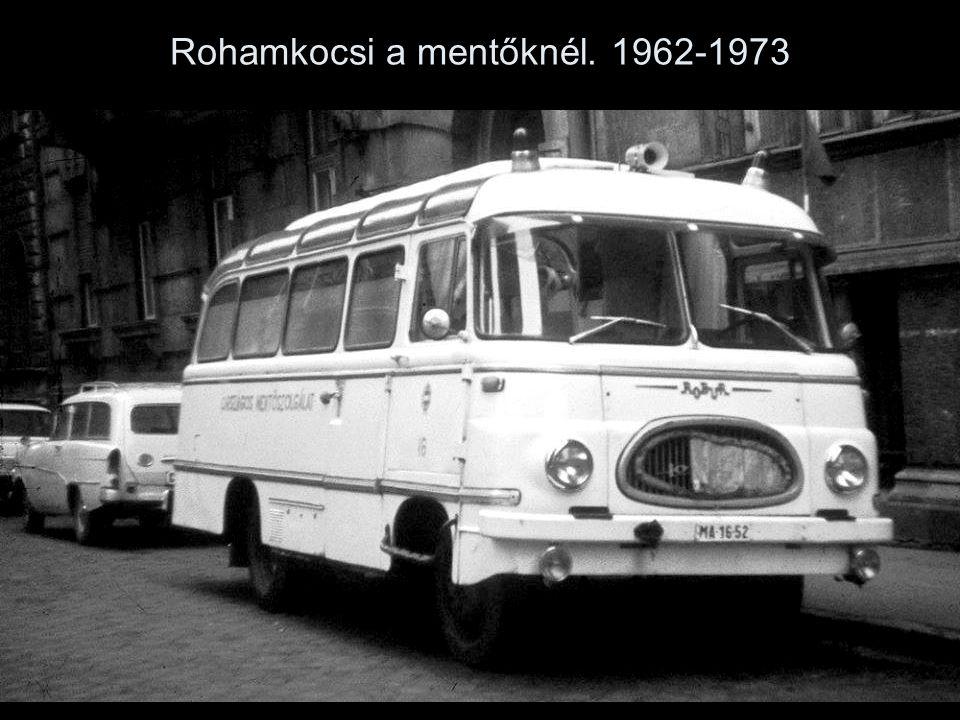 Rohamkocsi a mentőknél. 1962-1973