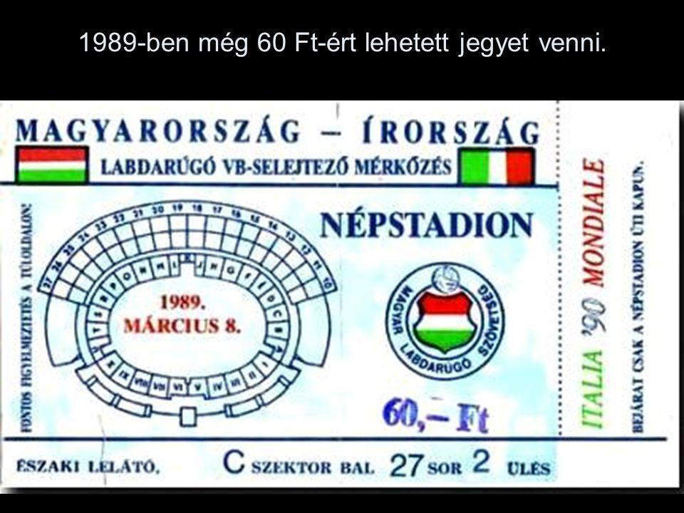 1989-ben még 60 Ft-ért lehetett jegyet venni.