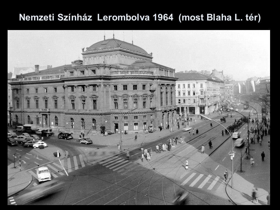 Nemzeti Színház Lerombolva 1964 (most Blaha L. tér)
