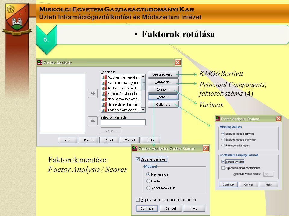 Faktorok rotálása Faktorok mentése: Factor Analysis / Scores