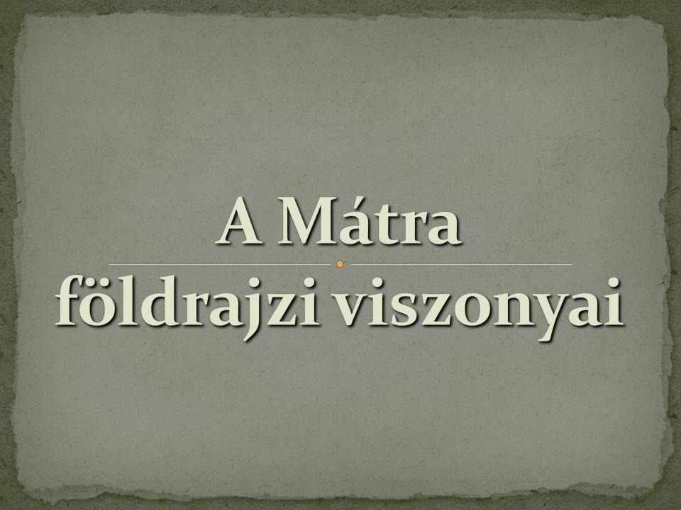 A Mátra földrajzi viszonyai
