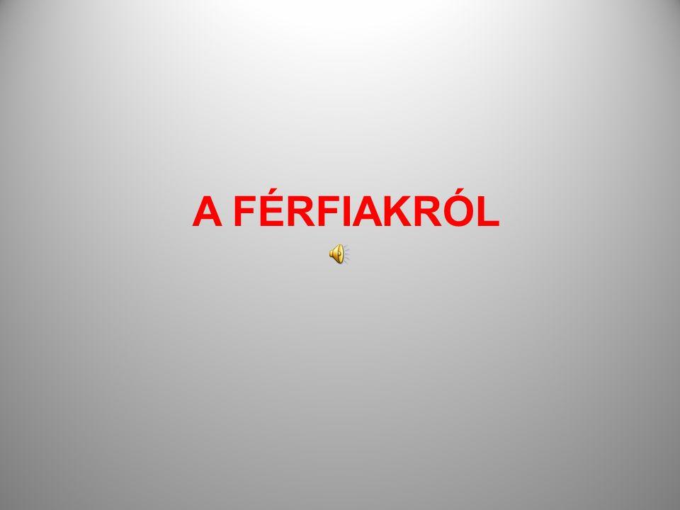 A FÉRFIAKRÓL