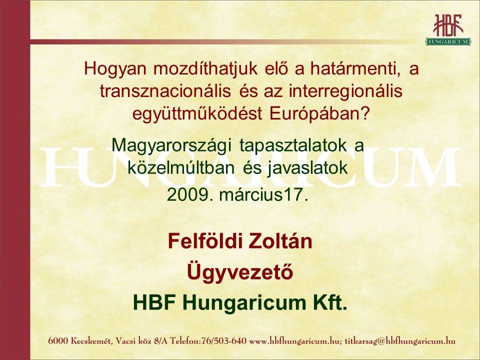 Magyarországi tapasztalatok a közelmúltban és javaslatok