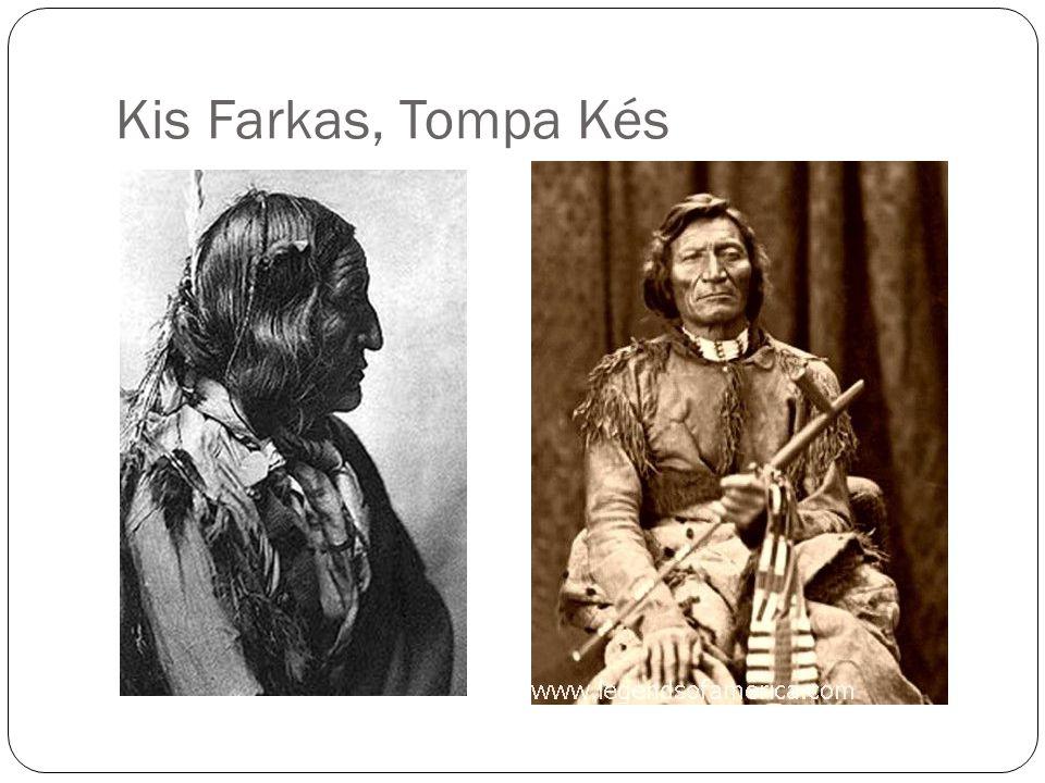 Kis Farkas, Tompa Kés