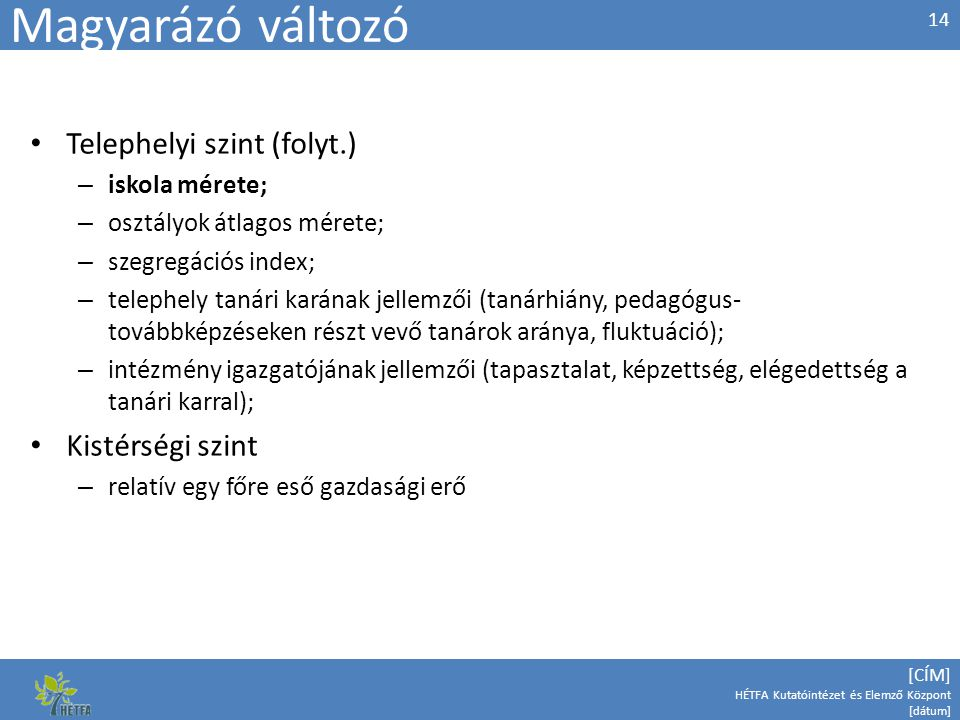 Magyarázó változó Telephelyi szint (folyt.) Kistérségi szint