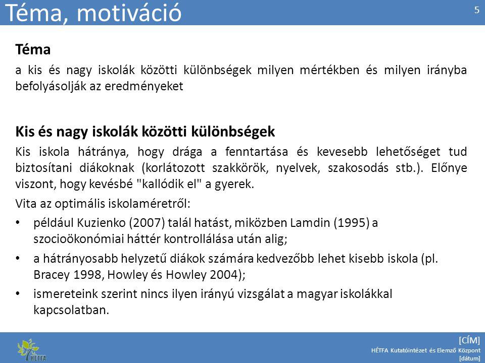 Téma, motiváció Téma Kis és nagy iskolák közötti különbségek