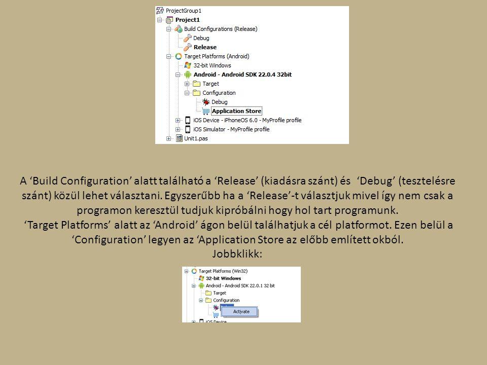 A 'Build Configuration' alatt található a 'Release' (kiadásra szánt) és 'Debug' (tesztelésre szánt) közül lehet választani.