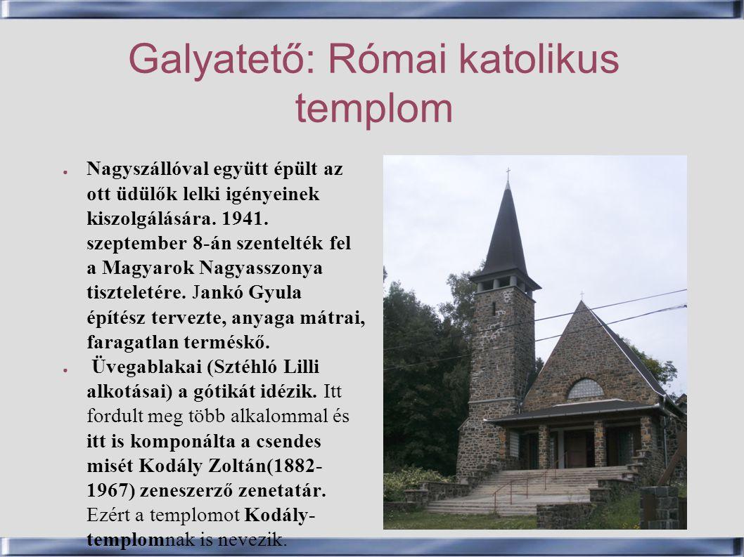Galyatető: Római katolikus templom
