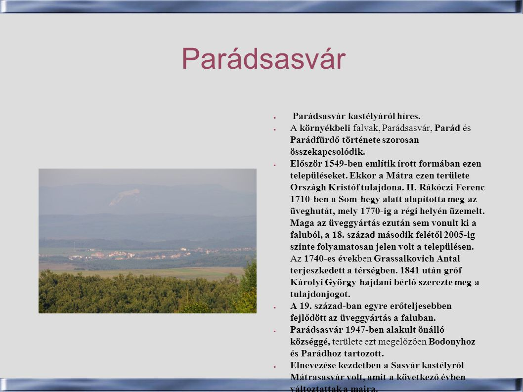 Parádsasvár Parádsasvár kastélyáról híres.