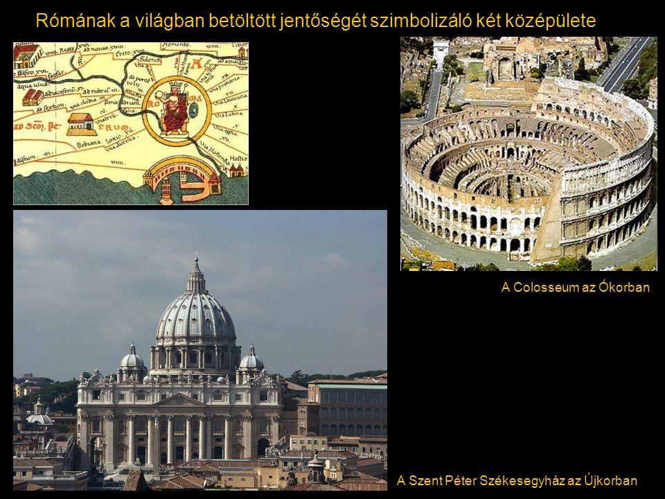 Rómának a világban betöltött jentőségét szimbolizáló két középülete