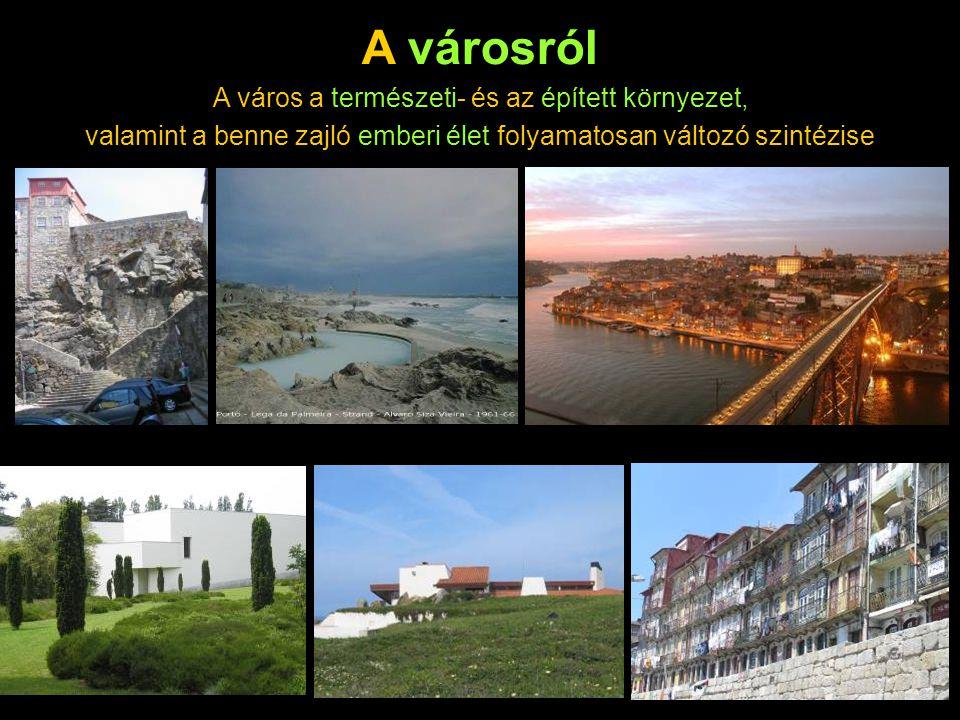 A városról A város a természeti- és az épített környezet,