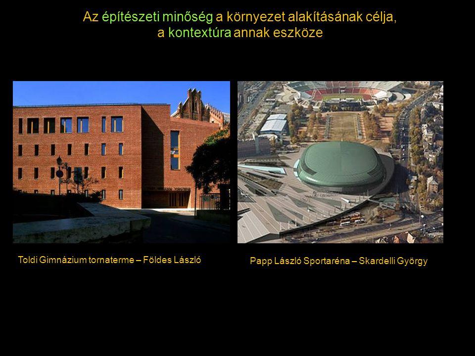Az építészeti minőség a környezet alakításának célja,