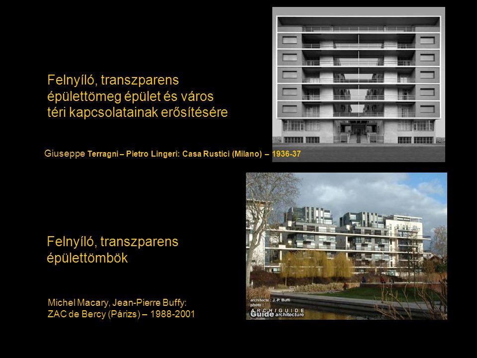 Felnyíló, transzparens épülettömbök