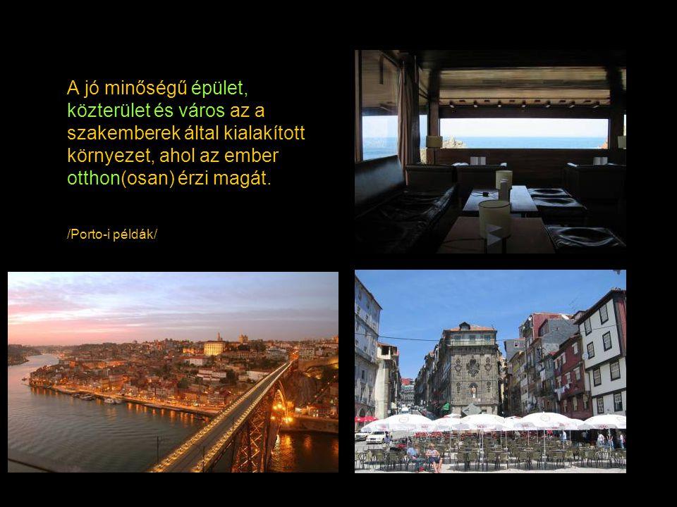 A jó minőségű épület, közterület és város az a szakemberek által kialakított környezet, ahol az ember otthon(osan) érzi magát.