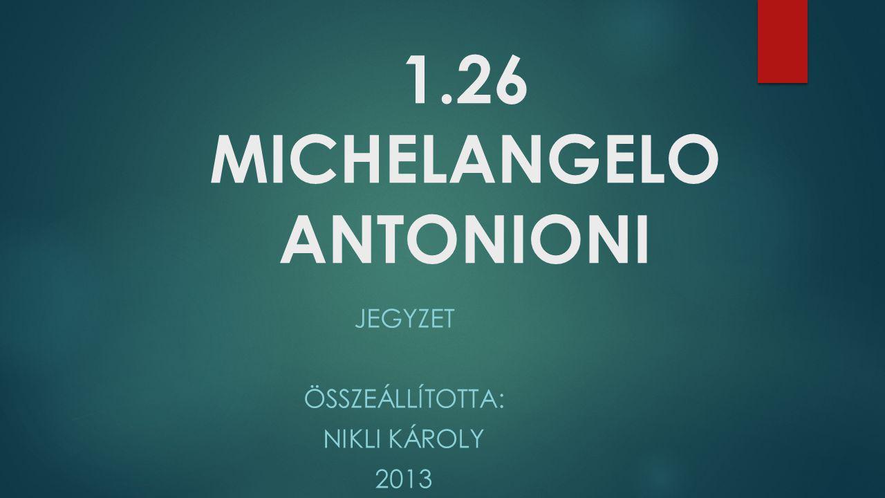 1.26 MICHELANGELO ANTONIONI