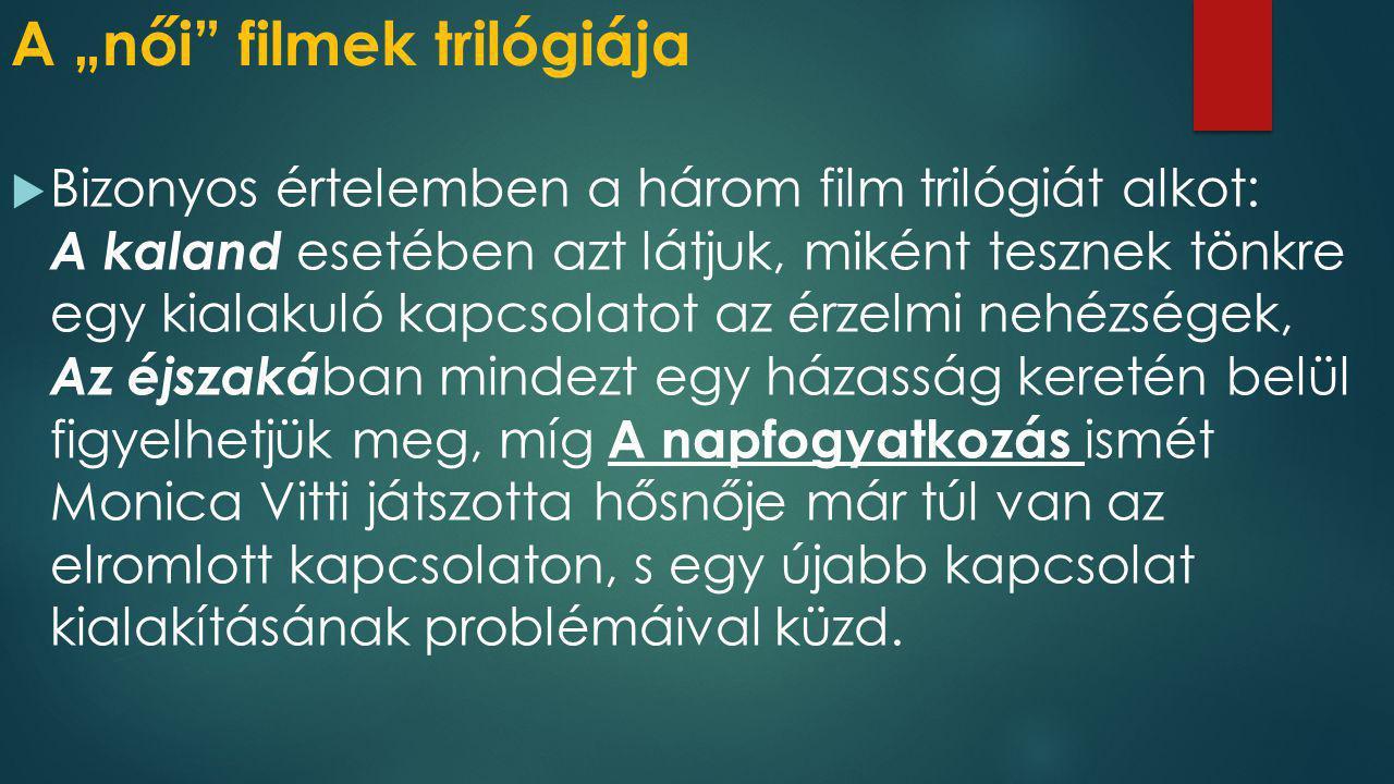 """A """"női filmek trilógiája"""