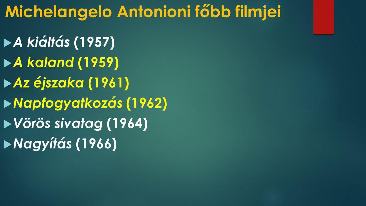 Michelangelo Antonioni főbb filmjei