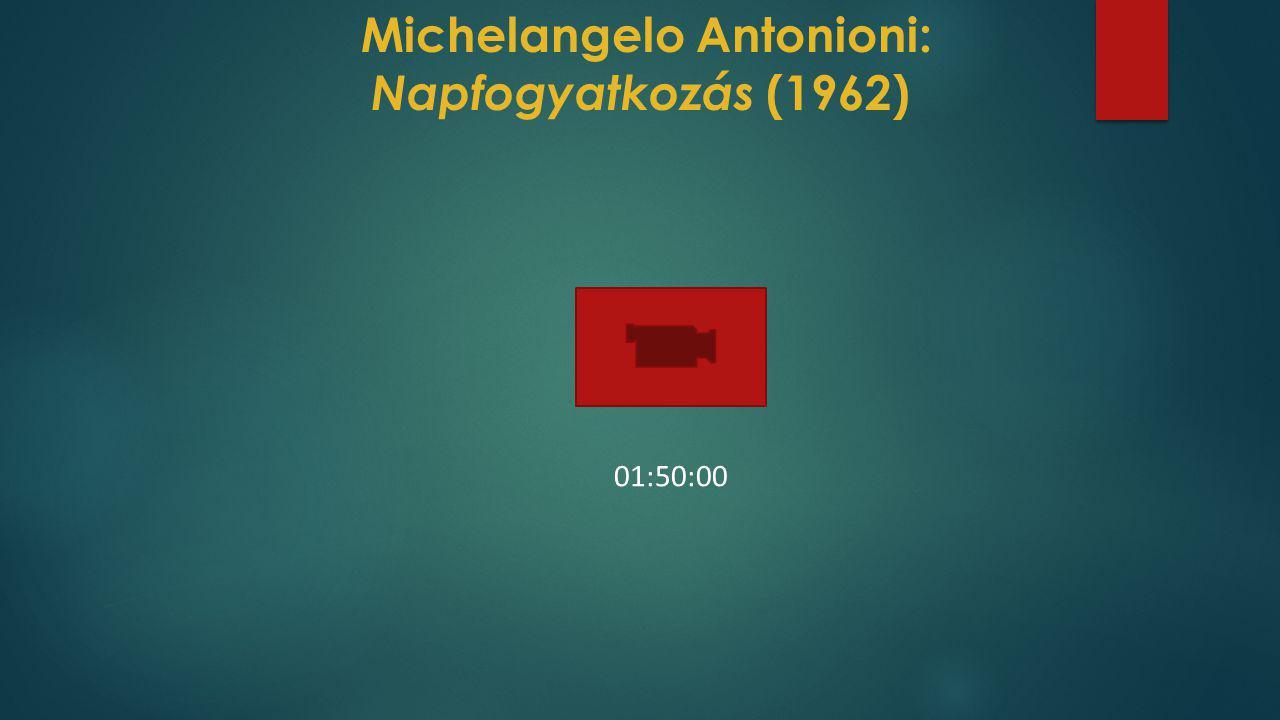Michelangelo Antonioni: Napfogyatkozás (1962)