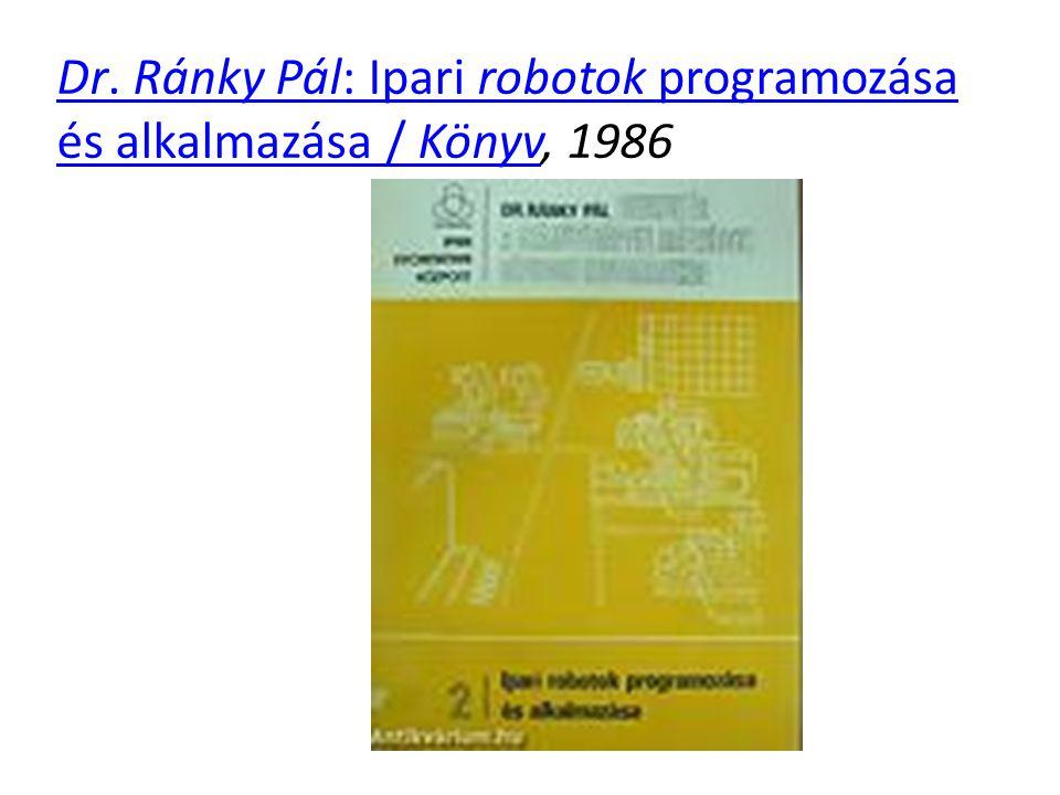 Dr. Ránky Pál: Ipari robotok programozása és alkalmazása / Könyv, 1986