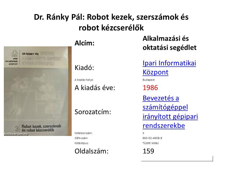 Dr. Ránky Pál: Robot kezek, szerszámok és robot kézcserélők
