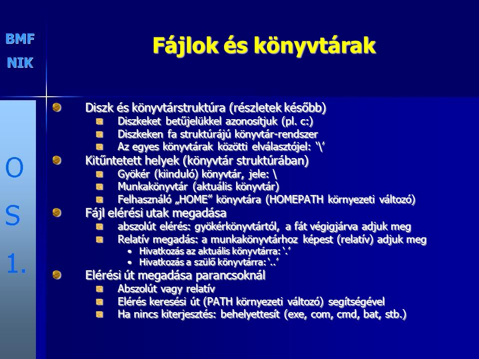 Fájlok és könyvtárak Diszk és könyvtárstruktúra (részletek később)