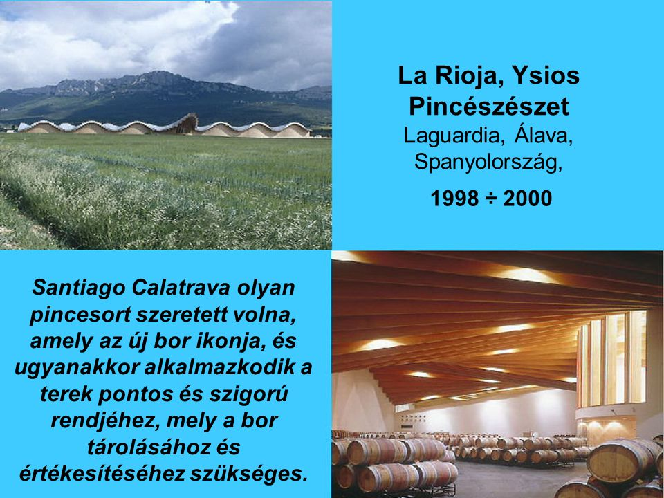 La Rioja, Ysios Pincészészet Laguardia, Álava, Spanyolország,