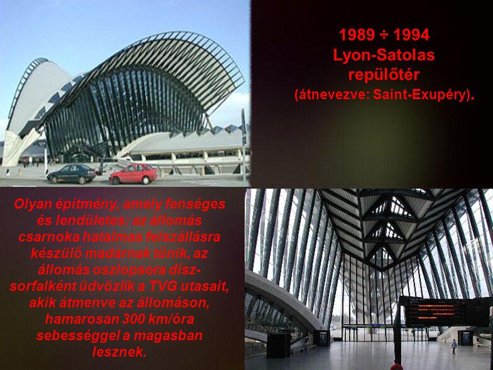 1989 ÷ 1994 Lyon-Satolas repülőtér (átnevezve: Saint-Exupéry).