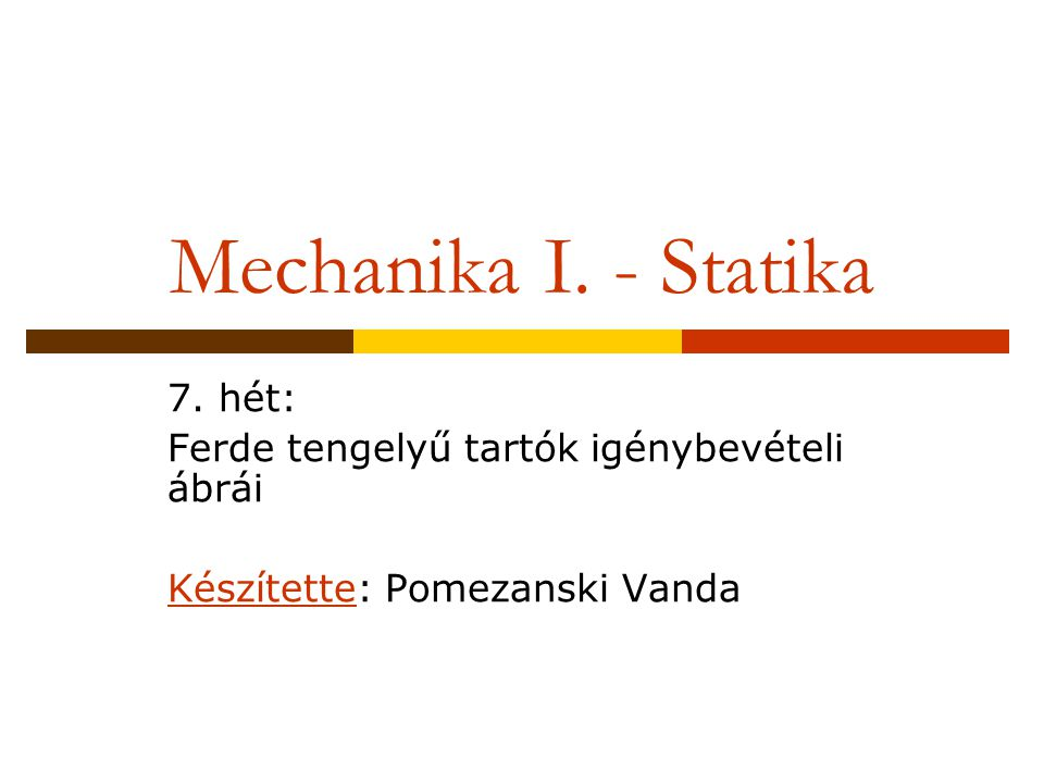 Mechanika I. - Statika 7. hét:
