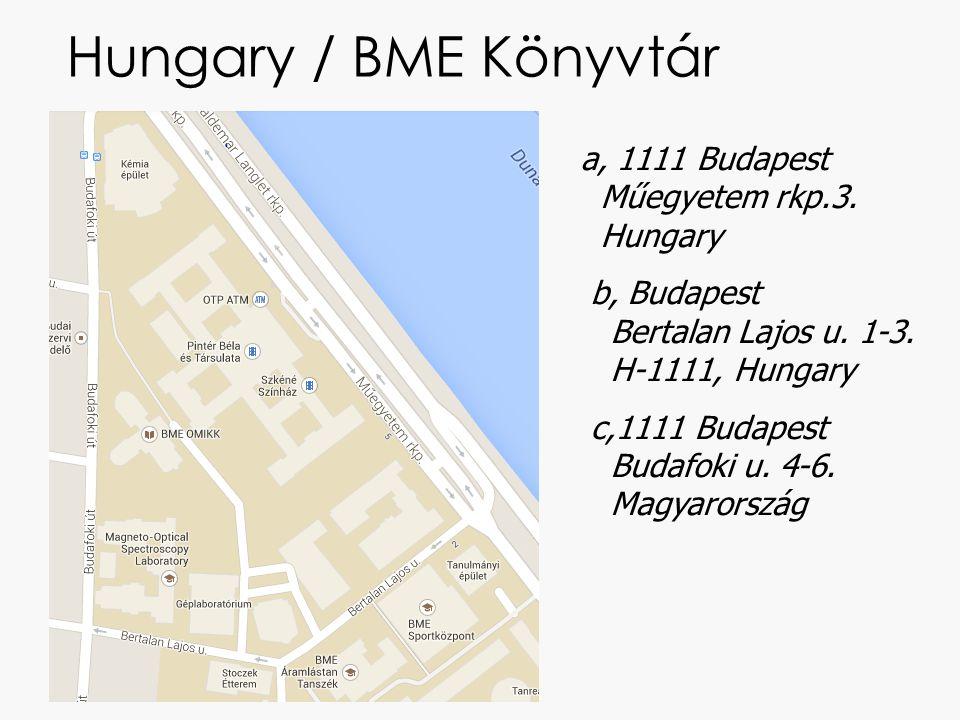 Hungary / BME Könyvtár a, 1111 Budapest Műegyetem rkp.3. Hungary