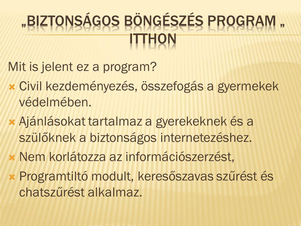"""""""BIZTONSÁGOS BÖNGÉSZÉS PROGRAM """" itthon"""