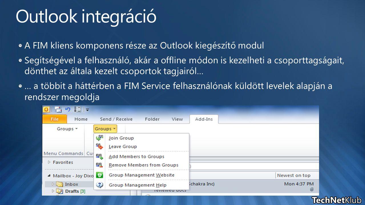 Outlook integráció A FIM kliens komponens része az Outlook kiegészítő modul.