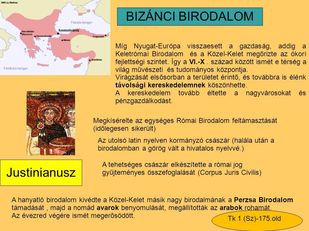 BIZÁNCI BIRODALOM Justinianusz