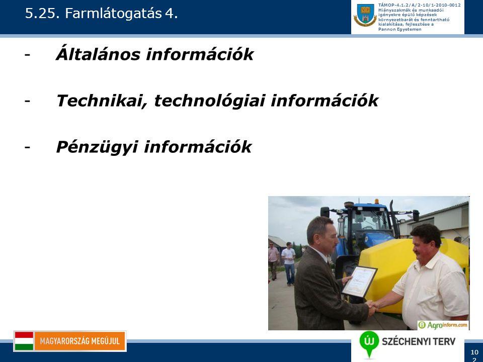 Általános információk Technikai, technológiai információk