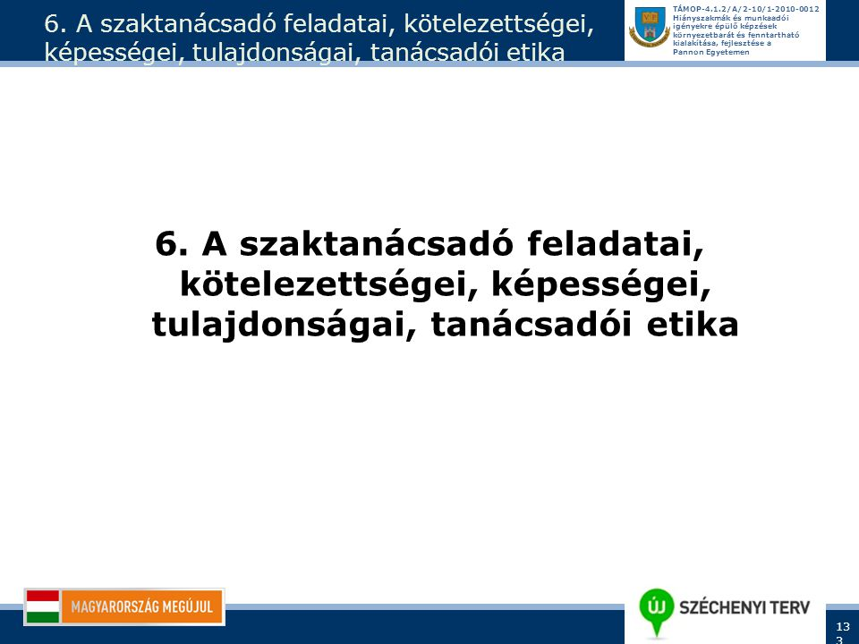 6. A szaktanácsadó feladatai, kötelezettségei, képességei, tulajdonságai, tanácsadói etika