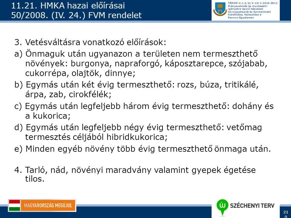 11.21. HMKA hazai előírásai 50/2008. (IV. 24.) FVM rendelet