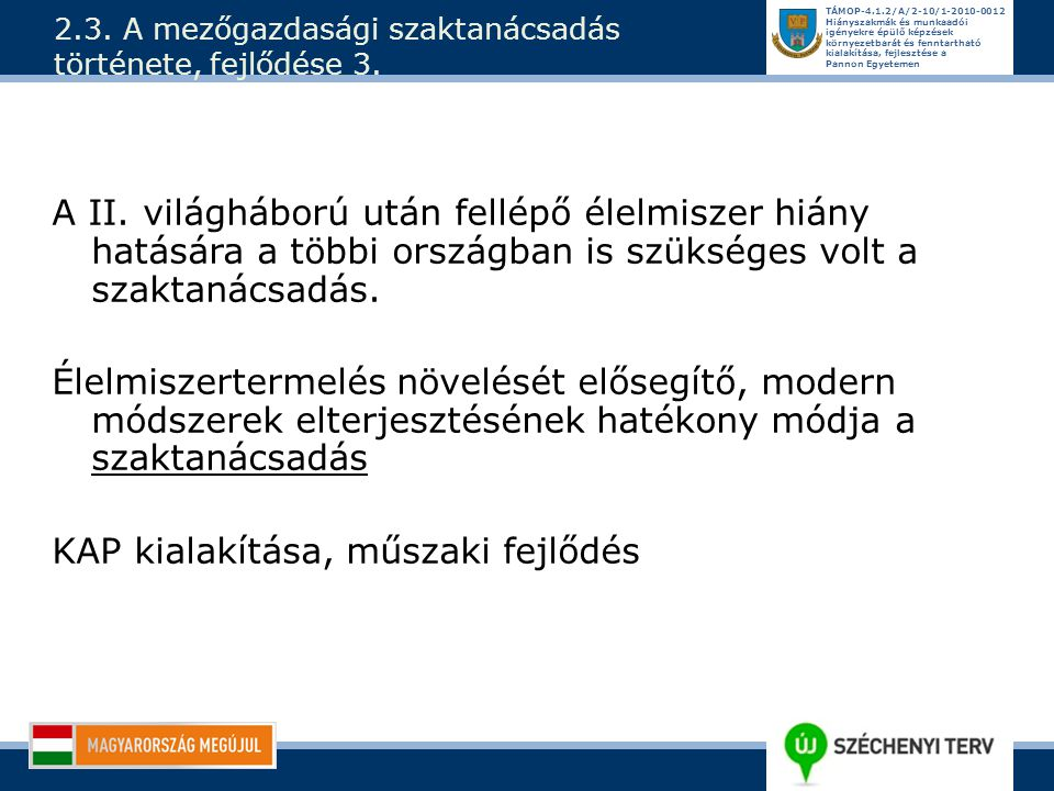 2.3. A mezőgazdasági szaktanácsadás története, fejlődése 3.